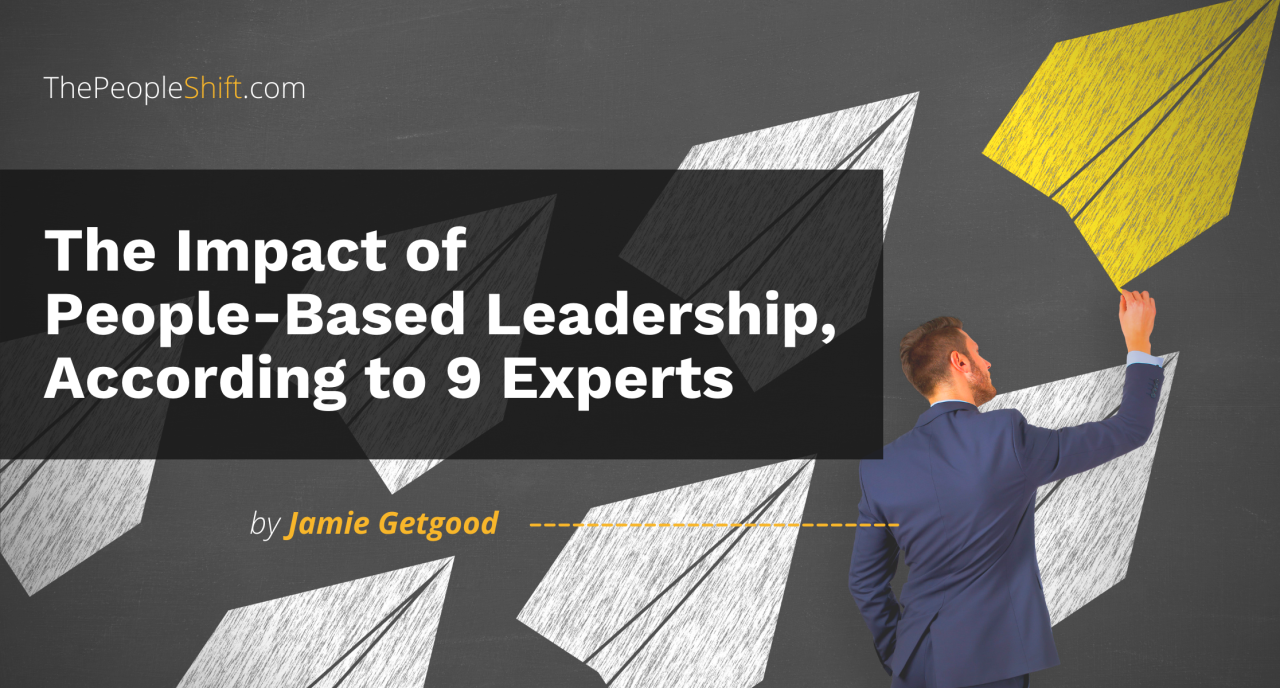 """Featured image for """"The Impact of People-Based Leadership, According to 9 Experts"""""""