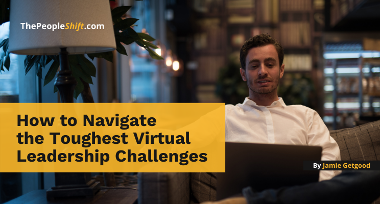"""Featured image for """"How to Navigate the Toughest Virtual Leadership Challenges"""""""