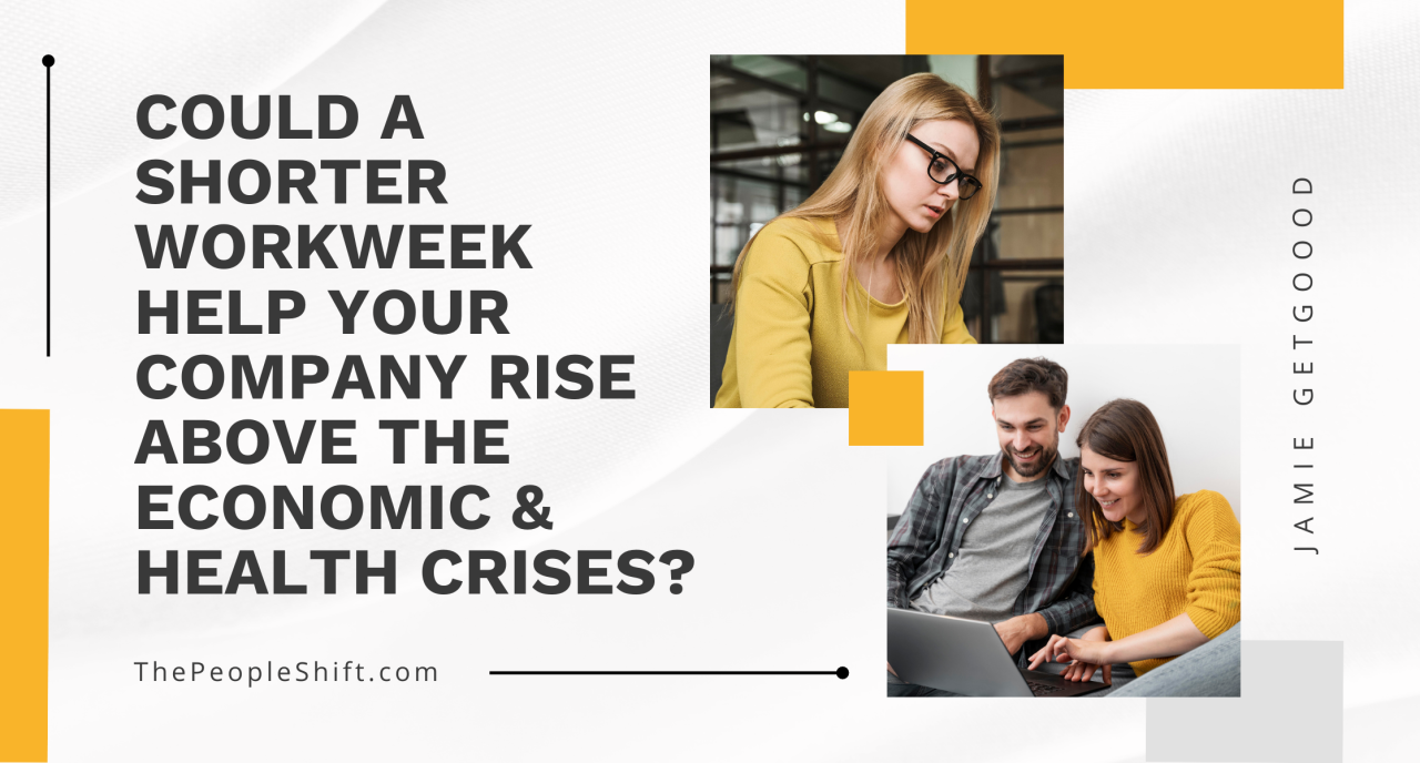 """Featured image for """"Could a Shorter Workweek Help Your Company Rise Above the Economic & Health Crises?"""""""