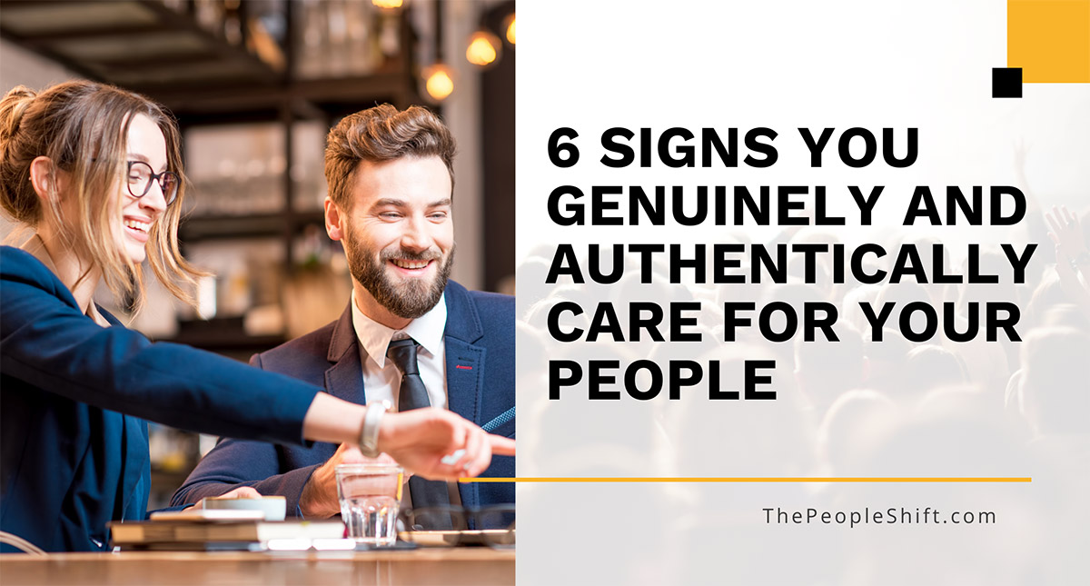 """Featured image for """"6 Signs You Genuinely and Authentically Care for Your People"""""""